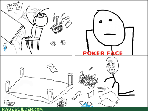 Okay,poker face,table flip