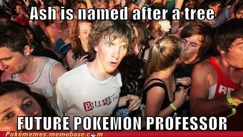 ash meme pokemon professor sudden clarity clarence - 6618640128