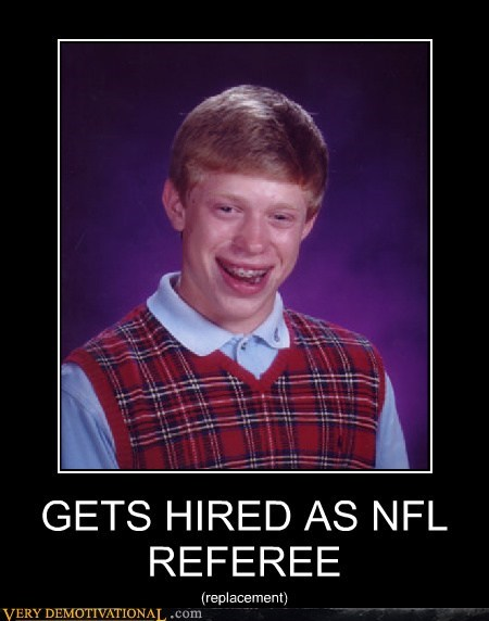 bad luck brian,nfl,referee,replacement