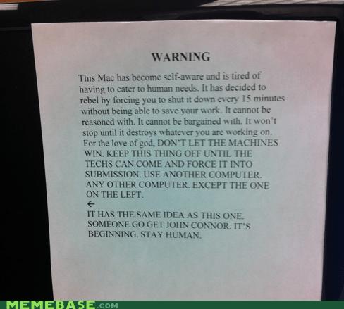 skynet First World Problems mac self awareness warning - 6619099648