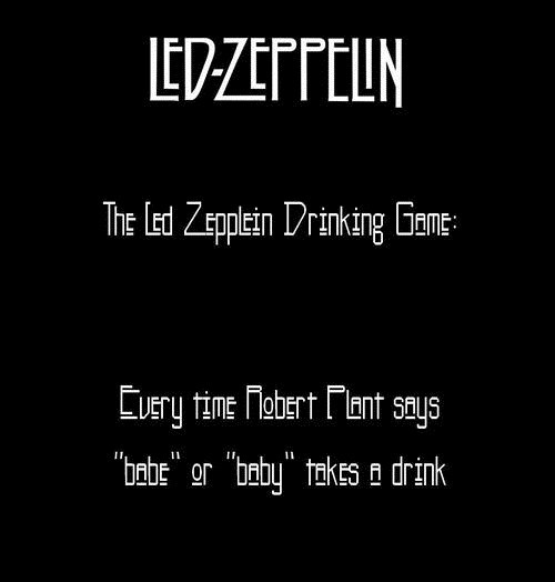 babe baby drinking games led zeppelin robert plant