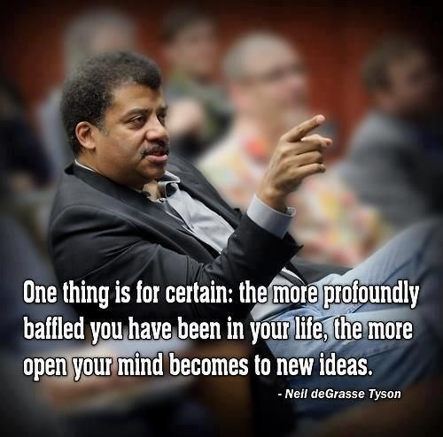 confused Neil deGrasse Tyson open mind quote - 6619297280
