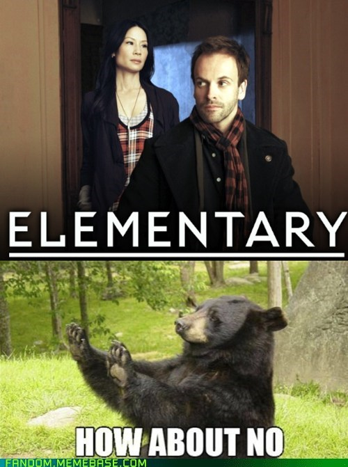elementary,how about no,Memes,TV