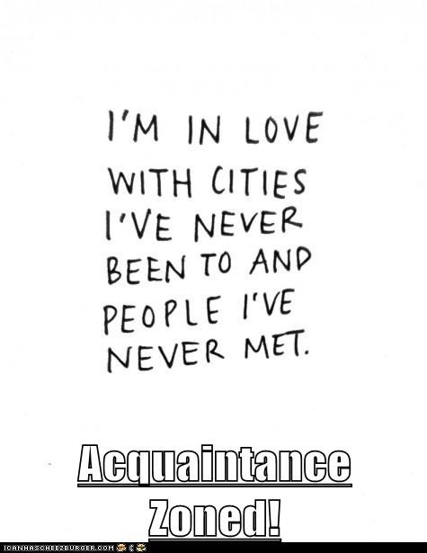 acquaintance,friend zone,hipster edit
