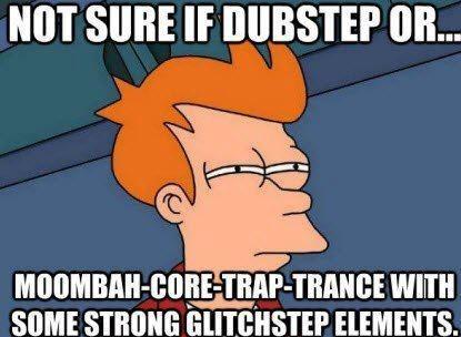 genres fry meme dubstep - 6621308160