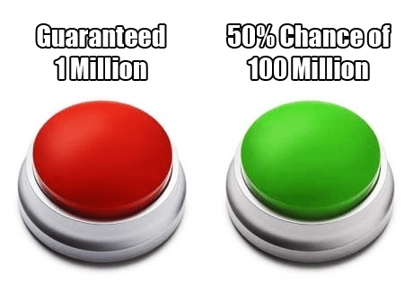 1 million dollars 100 million dollars decisions decisions green button red button
