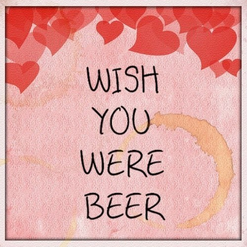 alcohol,if only,wish you were beer