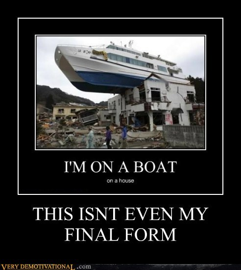 boat,final form,house,wtf