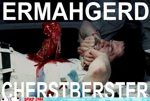 chestburster,Aliens,Movie,Ermahgerd