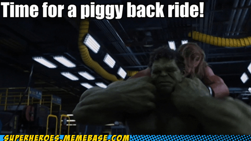 fun times,hulk,piggy-back ride,Thor