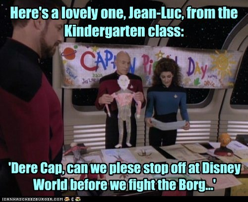 Here's a lovely one, Jean-Luc, from the Kindergarten class: 'Dere Cap, can we plese stop off at Disney World before we fight the Borg...'