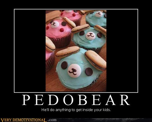 Pedobear. Pedobear everywhere.