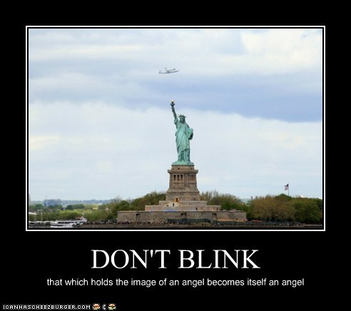 DON'T BLINK that which holds the image of an angel becomes itself an angel