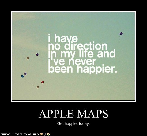 apple maps,happy,lost