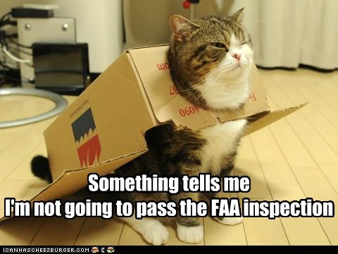 Something tells me I'm not going to pass the FAA inspection