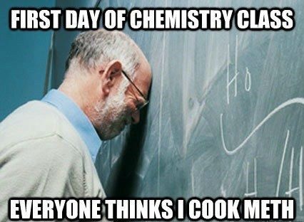 breaking bad,chemistry class,Every Damn Time,meth,walter white