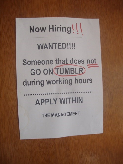 work,tumblr,job,distraction,job posting