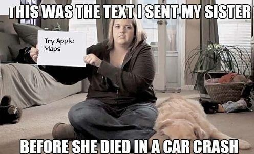 bad idea sent my sister car crash try apple maps - 6629427712