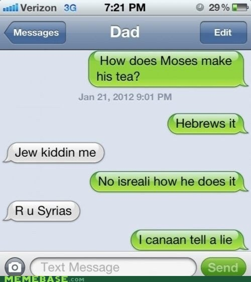 variations on a theme,texting,hebrew,brew,homophones,jew,you,similar sounding,Israel,really,israeli,canaan,syria