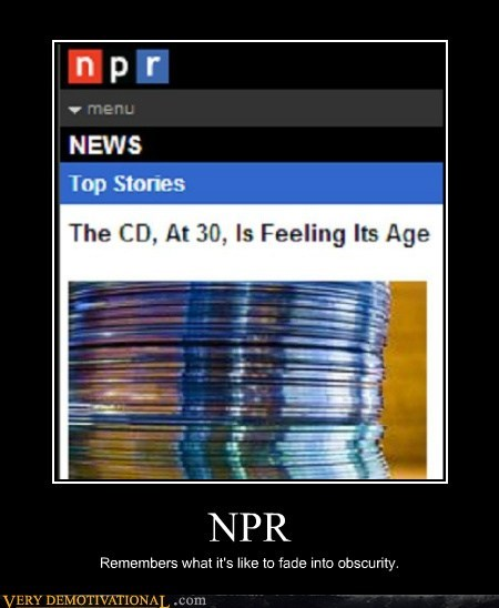 NPR Remembers what it's like to fade into obscurity.