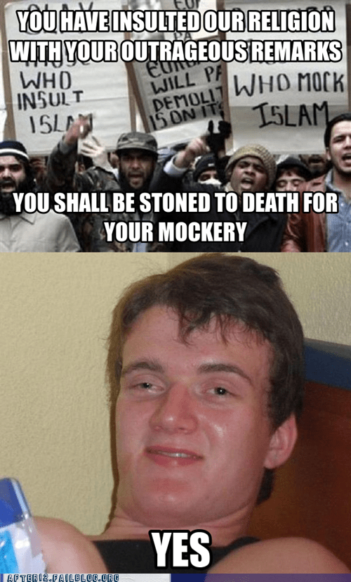 weed kills yes mockery islam stoned