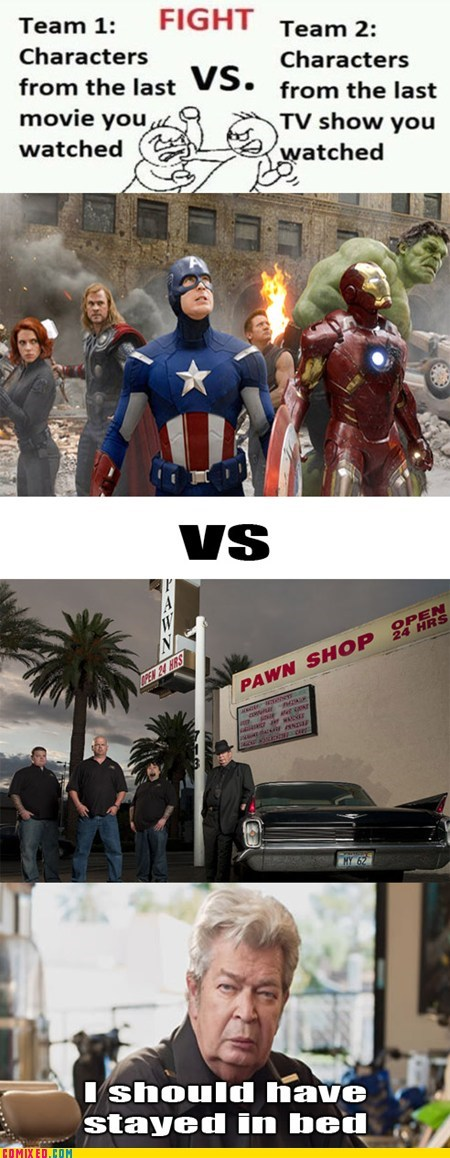 avengers,bed,movies,pawn stars,TV