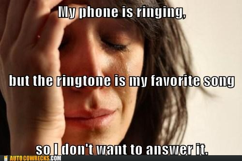 let it play ringtone favorite song First World Problems categoryimage categoryvoting-page