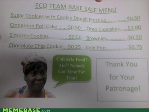 aint-nobody-got-time bake sale Memes truancy story - 6632278528