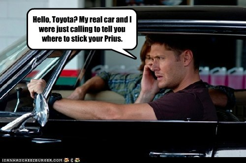 Hello, Toyota? My real car and I were just calling to tell you where to stick your Prius.