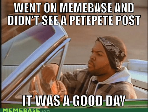 a household name it was a good day memebase meta one man has so much power petepete - 6632812800