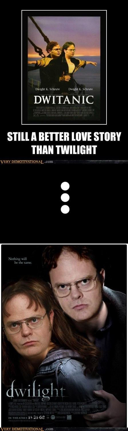 dwight,titanic,twilight