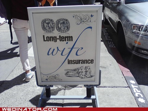insurance wife insulting sign gross - 6633556992