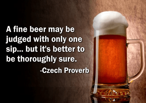 be sure beer czech proverb judging your alcohol Wasted Wisdom