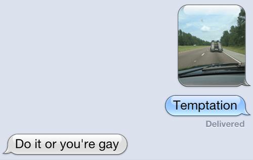 do-it-or-youre-gay driving floor it iPhones temptation - 6636309504