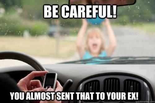 dodged a bullet exes phew texting and driving - 6636320000