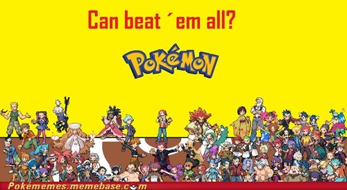 beat em all,Challenge Accepted,Pokémon