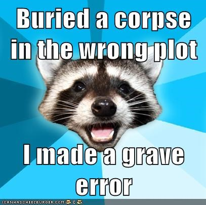 corpse grave Burial Lame Pun Coon - 6638552832