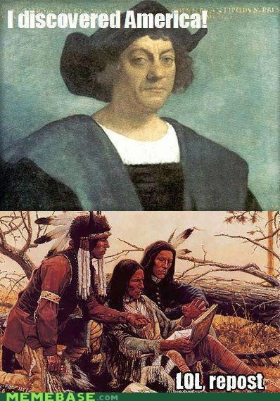 internet repost indians i mean native americans columbus - 6640781312