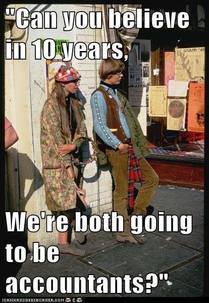 hippies freeloaders tambourine loitering accountants growing up - 6641277696