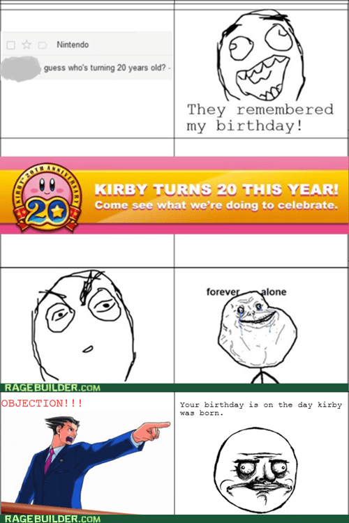 objection,me gusta,forever alone,kirby,birthday