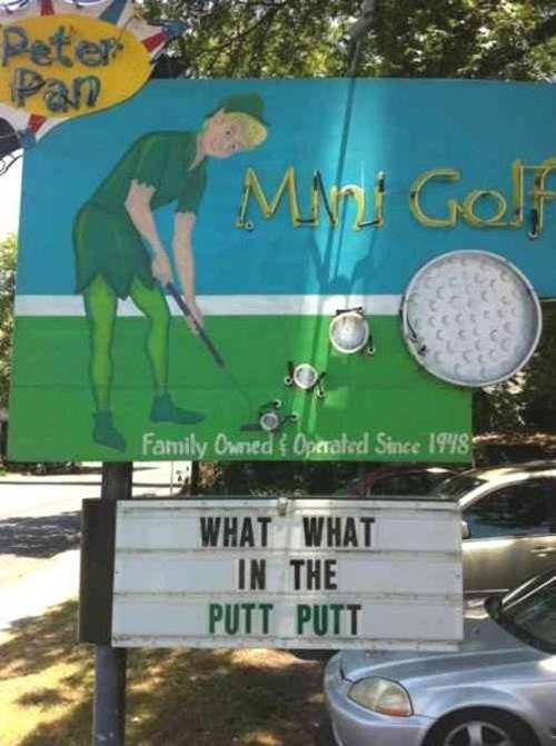 what what in the butt,mini golf,peter pan,hole in one
