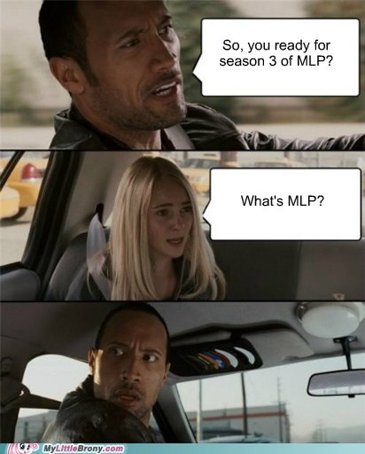 the rock,meme,MLP,season 3,what