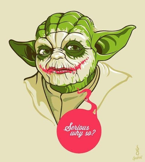 yoda joker mash up Fan Art WHY SO SERIOUS star wars batman the dark knight - 6643254272