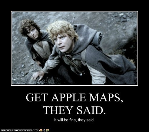 journey,Frodo Baggins,sean astin,apple maps,sam gamgee,elijah wood,lost,They Said
