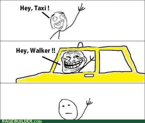poker face,taxi,troll