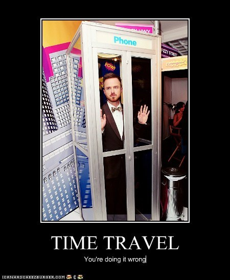 TIME TRAVEL You're doing it wrong