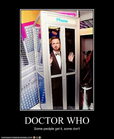 DOCTOR WHO Some peolple get it, some don't