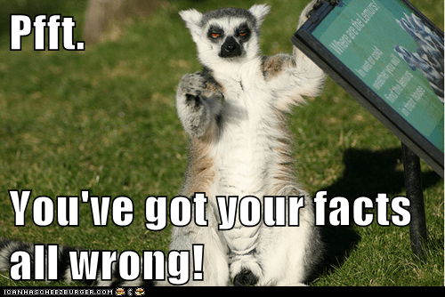 facts,lemurs,unimpressed,wrong,pfft