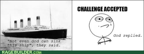 Challenge Accepted god titanic - 6649363200