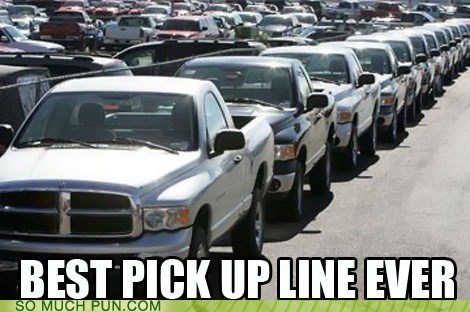 best pickup line pick up pickup truck line literalism double meaning - 6650940672